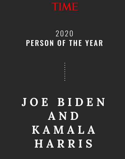 Joe Biden and Kamala Harris were selected for Time Magazine's People of the Year.