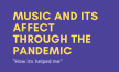 Music and its affect through the pandemic